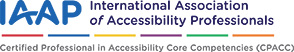 International Association of Accessibility Professionals Certification Professional in Accessibility Core Competencies (CPACC)